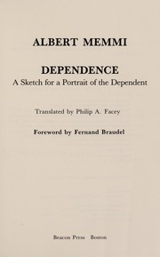 Cover of: Dependence: a sketch for a portrait of the dependent