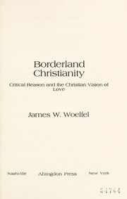 Borderland Christianity; critical reason and the Christian vision of love