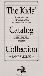 Cover of: The kids' catalog collection | Jane Smolik