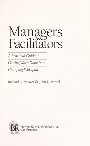 Managers as facilitators by Weaver, Richard G