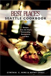 Cover of: Best Places Seattle Cookbook: Recipes from the City's Outstanding Restaurants and Bars