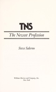 Cover of: TNS, the newest profession | Steve Salerno