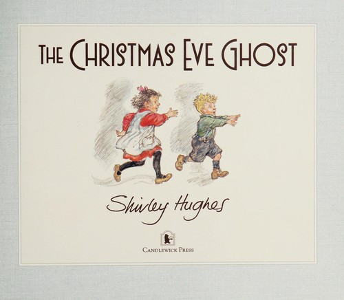 The Christmas Eve ghost by Hughes, Shirley