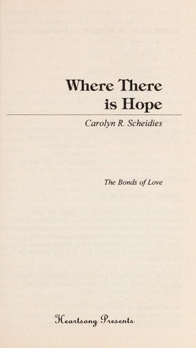 Where There is Hope (Heartsong Presents #176) by Carolyn R. Scheidies