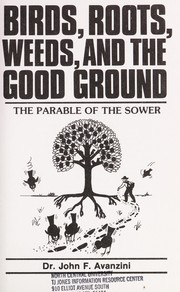 Cover of: Birds, Roots, Weeds, and the Good Ground |