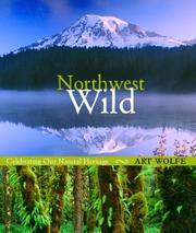 Cover of: Northwest Wild: Celebrating Our Natural Heritage