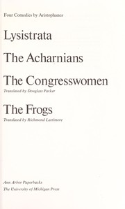 Cover of: Four comedies: Lysistrata; The acharnians; The congresswomen