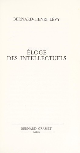 Eloge des intellectuels by Bernard-Henri Lévy