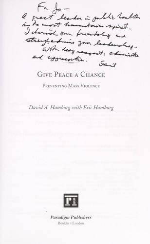 Give peace a chance by David A. Hamburg