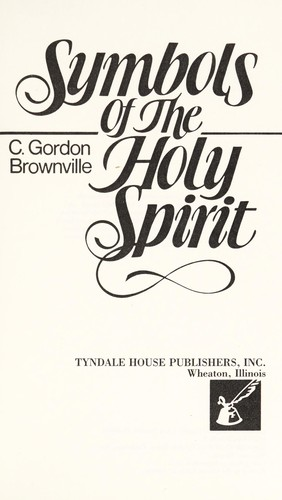 Symbols of the Holy Spirit by C. Gordon Brownville