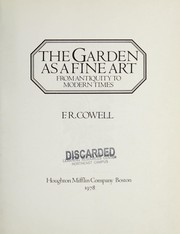 Cover of: The garden as a fine art, from antiquity to modern times
