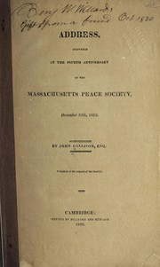 Cover of: Address, delivered at the fourth anniversary of the Massachusetts Peace Society, December 25th, 1819