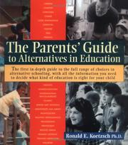 The parents' guide to alternatives in education by Ronald E. Koetzsch