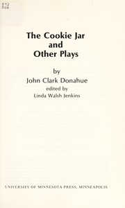 Cover of: The cookie jar and other plays | John Clark Donahue