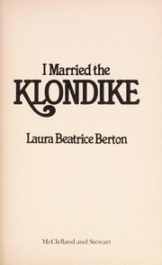 Cover of: I married the Klondike | Laura Beatrice (Thompson) Berton