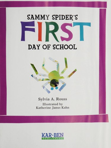 Sammy Spider's first day of school by Sylvia A. Rouss