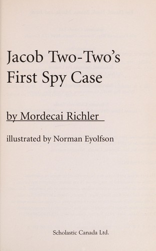 Jacob Two-Two's first spy case by Mordecai Richler