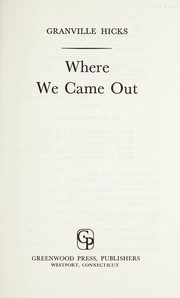 Cover of: Where we came out. | Granville Hicks