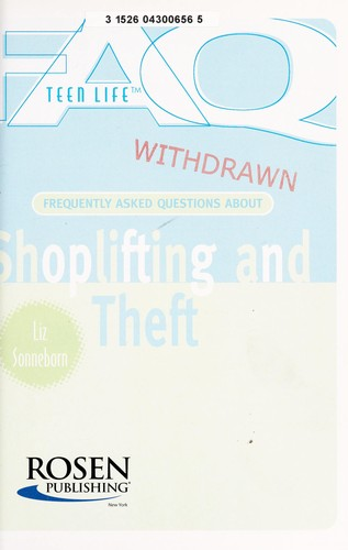 Frequently asked questions about shoplifting and theft by Liz Sonneborn
