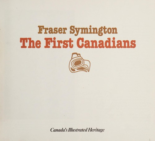The First Canadians by Fraser Symington