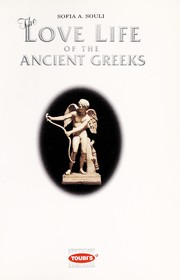 Cover of: Love Life of the Ancient Greeks | Sofia A. Souli