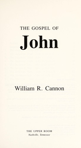 The Gospel of John by William Ragsdale Cannon