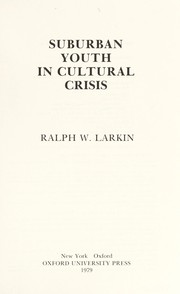 Cover of: Suburban youth in cultural crisis | Ralph W. Larkin
