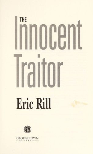 The innocent traitor by Eric Rill