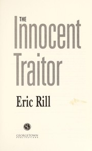 Cover of: The innocent traitor | Eric Rill