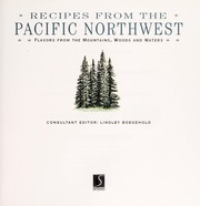Cover of: Recipes from the Pacific Northwest | Lindley Boegehold