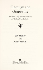 Cover of: Through the grapevine | Jay Stuller