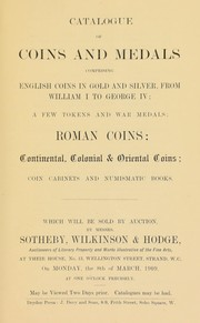 Cover of: Catalogue of coins and medals, comprising English coins in gold and silver, from William I to George IV, a few tokens and war medals, Roman coins, continental, colonial and Oriental coins ... | Sotheby, Wilkinson & Hodge