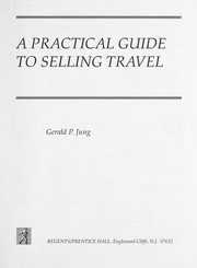 Cover of: A practical guide to selling travel | Gerald P. Jung