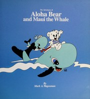 Cover of: Adventures of Aloha Bear and Maui the Whale | Mark A. Wagenman