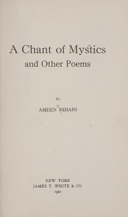 Cover of: A chant of mystics, and other poems
