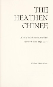 Cover of: The Heathen Chinese | Robert McClellan