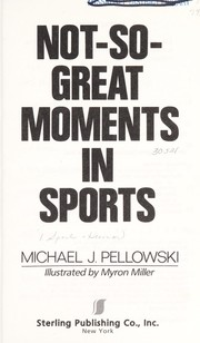 Cover of: Not-so-great moments in sports | Michael Pellowski