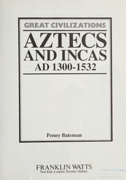 Cover of: Aztecs and Incas | Penny Bateman