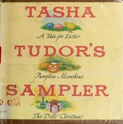 Cover of: Tasha Tudor's Sampler: A Tale for Easter, Pumpkin Moonshine, and The Dolls' Christmas