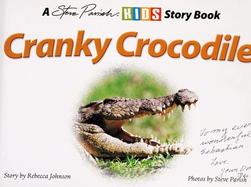 Cranky Crocodile (A Steve Parish Story Book) by Rebecca Johnson