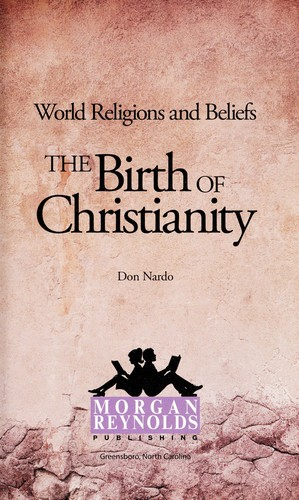 The birth of Christianity by Don Nardo
