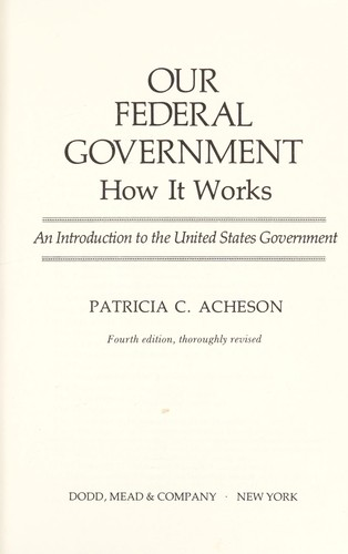 Our federal government by Patricia C. Acheson