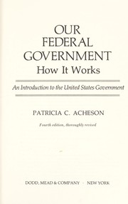 Cover of: Our federal government | Patricia C. Acheson