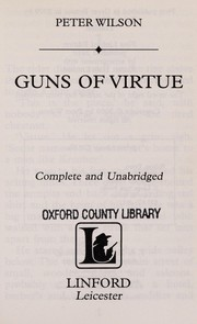 Cover of: Guns of virtue | Peter Wilson