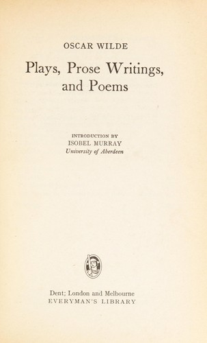Plays, Prose Writings and Poems (Everyman's Classics) by Oscar Wilde