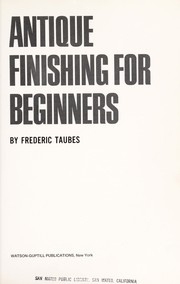 Cover of: Antique finishing for beginners