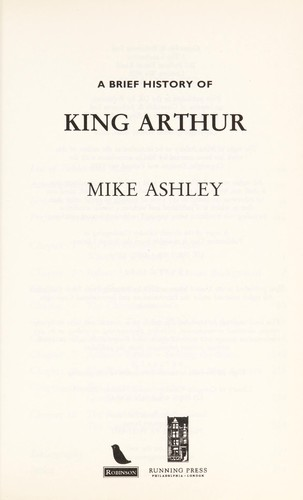 A brief history of King Arthur by Michael Ashley
