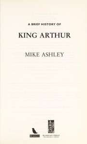 Cover of: A brief history of King Arthur | Michael Ashley