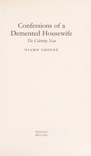 Cover of: Confessions of a demented housewife | Niamh Greene