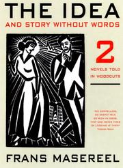 Cover of: The idea: and, Story without words : two novels told in woodcuts